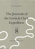 Journals of the Lewis & Clark Expedition Volume 8 Journals of the Lewis & Clark Expedition Volume 8 June 10 September 26 1806 June 10 Sept