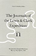 Journals of the Lewis & Clark Expedition Volume 11 Journals of the Lewis & Clark Expedition Volume 11 The Journals of Joseph Whitehouse Ma