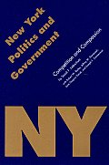 New York Politics and Government: Competition and Compassion (Politics and Governments of the American States)