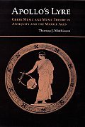 Publications of the Center for the History of Music Theory a #2: Apollo's Lyre: Greek Music and Music Theory in Antiquity and the Middle Ages