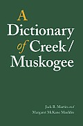 A Dictionary of Creek/Muskogee: With Notes on the Florida and Oklahoma Seminole Dialects of Creek (Studies in the Anthropology of North American Indians)