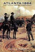 Atlanta 1864 Last Chance For The Confe D