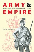 Army and Empire: British Soldiers on the American Frontier, 1758-1775 (Studies in War, Society, and the Military) Cover