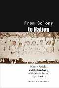 From Colony to Nation: Women Activists and the Gendering of Politics in Belize, 1912-1982 (Engendering Latin America)