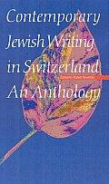 Contemporary Jewish Writing in Switzerland: An Anthology
