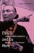 Ill Go & Do More Annie Dodge Wauneka Navajo Leader & Activist