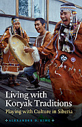 Living with Koryak Traditions: Playing with Culture in Siberia