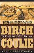 Birch Coulie The Epic Battle of the Dakota War