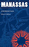 Manassas: A Battlefield Guide (This Hallowed Ground: Guides to Civil War Battlefields)