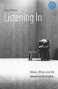 Listening in: Music, Mind, and the Modernist Narrative (Stages)