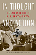 In Thought and Action: The Enigmatic Life of S. I. Hayakawa