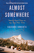 Almost Somewhere: Twenty-Eight Days on the John Muir Trail (Outdoor Lives) Cover