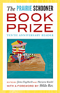 The Prairie Schooner Book Prize: Tenth Anniversary Reader