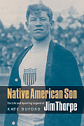 Native American Son Life & Sporting Legend of Jim Thorpe