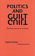Politics and Guilt: The Destructive Power of Silence (European Horizons Series)