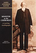 Minister to the Cherokees: A Civil War Autobiography