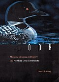 Loon Memory Meaning & Reality in a Northern Dene Community