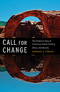 Call for Change: The Medicine Way of American Indian History, Ethos, & Reality