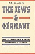 The Jews and Germany: From the Judeo-German Symbiosis to the Memory of Auschwitz