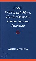 East, West, and Others: The Third World in Postwar German Literature (Modern German Culture & Literature)