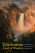 Yellowstone, Land of Wonders: Promenade in North America's National Park