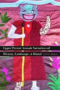 Upper Perene Arawak Narratives of History, Landscape, and Ritual