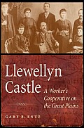 Llewellyn Castle: A Worker's Cooperative on the Great Plains