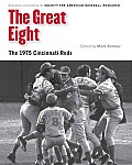 Great Eight The 1975 Cincinnati Reds