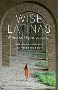 Wise Latinas Writers on Higher Education