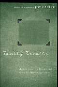 Family Trouble Memoirists on the Hazards & Rewards of Revealing Family