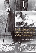 Holocaust Girls History Memory & Other Obsessions