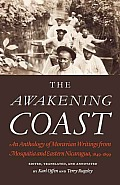 The Awakening Coast: An Anthology of Moravian Writings from Mosquitia and Eastern Nicaragua, 1849-1899