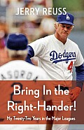 Bring in the Right-Hander!: My Twenty-Two Years in the Major Leagues