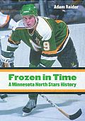 Frozen in Time: A Minnesota North Stars History
