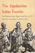 The Appalachian Indian Frontier: Edmond Atkin Report and Plan of 1755