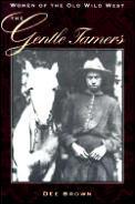 Gentle Tamers Women Of The Old Wild West