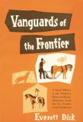 Vanguards of the Frontier: A Social History of the Northern Plains and Rocky Mountains from the Fur Traders to the Sod Busters