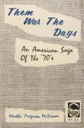 Them Was the Days: An American Saga of the '70's