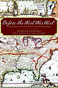 Before the West Was West: Critical Essays on Pre-1800 American Frontiers Literature