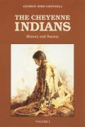 Cheyenne Indians Their History & Ways of Life Volume 1