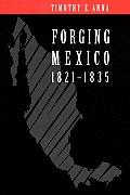 Forging Mexico: 1821-1835
