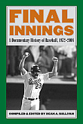 Final Innings: A Documentary History of Baseball, 1972-2008