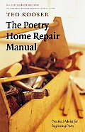 Poetry Home Repair Manual Practical Advice for Beginning Poets
