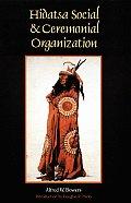 Hidatsa Social and Ceremonial Organization