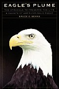 Eagle's Plume: The Struggle to Preserve the Life and Haunts of America's Bald Eagle Cover