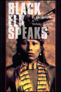 Black Elk Speaks As Told Through John G Neihardt Flaming Rainbow By Nicholas Black Elk Cover