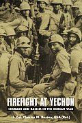 Firefight at Yechon: Courage and Racism in the Korean War