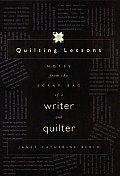 Quilting Lessons: Notes from a Scrap Bag of a Writer and Quilter