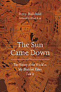 The Sun Came Down: The History of the World as My Blackfeet Elders Told It Cover