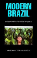 Modern Brazil: Elites and Masses in Historical Perspective